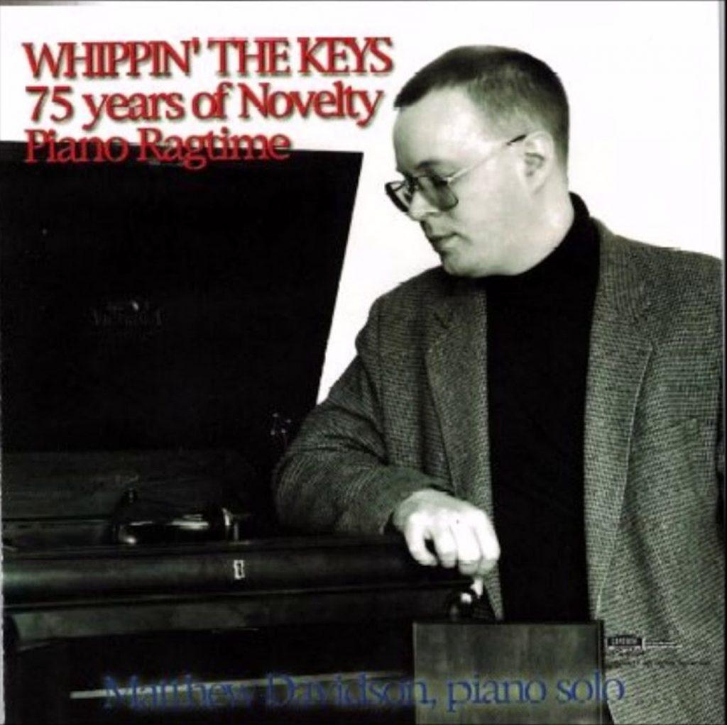 Matthew Davidson 75 Years of Novelty Piano Ragtime