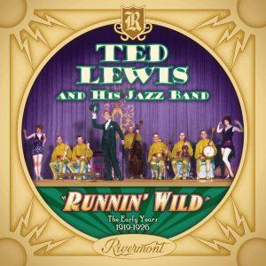 Ted Lewis Runnin' Wild, The Early Years 1919-1926