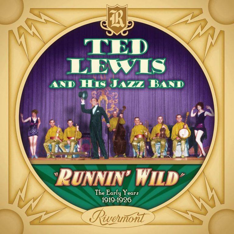 Ted Lewis • Runnin' Wild: The Early Years 1919-1926