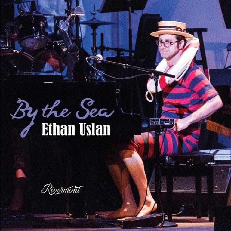 Ethan Uslan • By The Sea