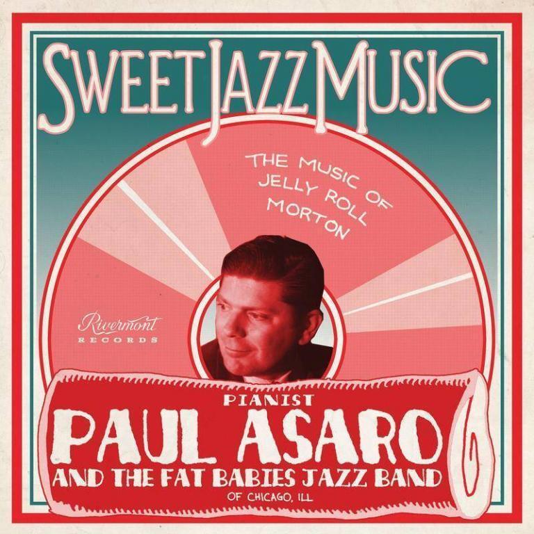 Paul Asaro Fat Babies Sweet Jazz Music