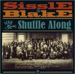 Sissle & Blake's Original Shuffle Along Pieced Together