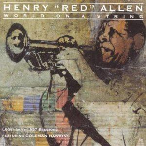 "Henry ""Red"" Allen: World on a String"