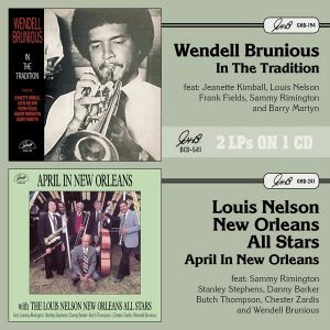 Wendell Brunious & Louis Nelson: In The Tradition/April In New Orleans