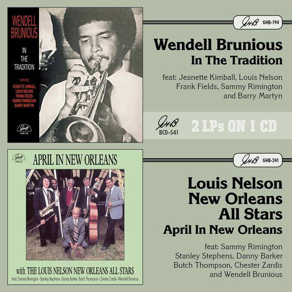 BCD 541 - Wendell Brunious & Louis Nelson: In The Tradition/April In New Orleans