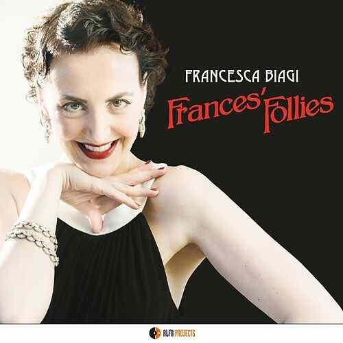 Frances' Follies by Francesca Biagi