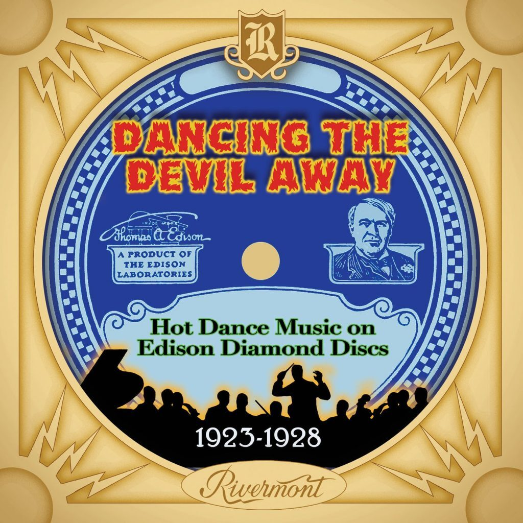 Dancing The Devil Away: Hot Dance Music on Edison Diamond Discs 1923-1928