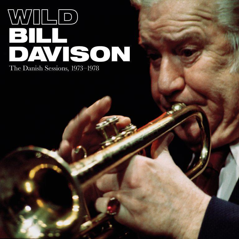 Wild Bill Davison: The Danish Sessions 1973-78