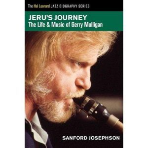 Jeru's Journey: The Life and Music of Gerry Mulligan