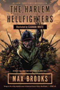 The Harlem Hellfightersby Max Brooks