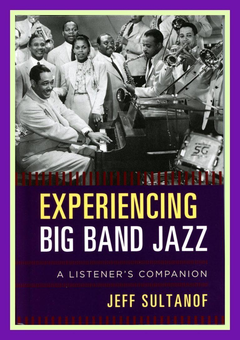 JEFF SULTANOF Experiencing Big Band Jazz