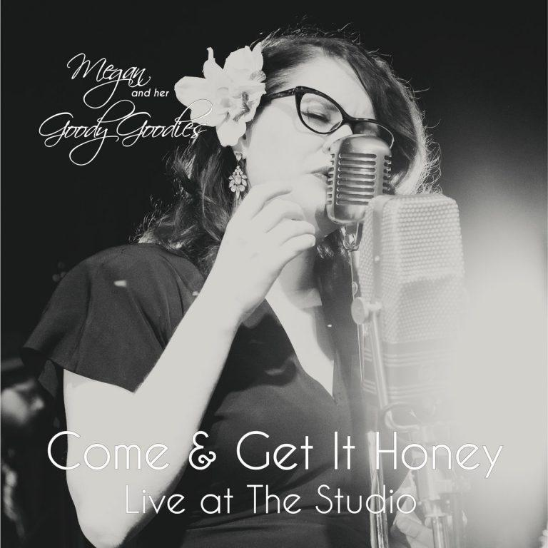 Megan and her Goody Goodies: Come & Get It Honey (Live at The Studio)