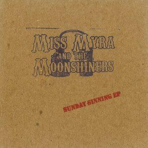 Miss Myra and The Moonshiners:Sunday Sinning EP