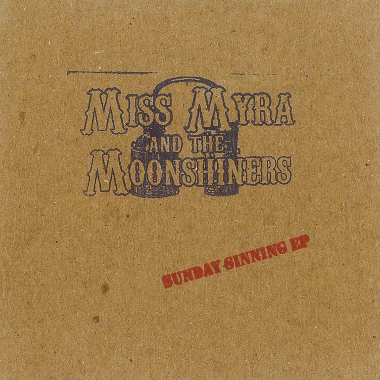 Miss Myra and The Moonshiners: Sunday Sinning EP