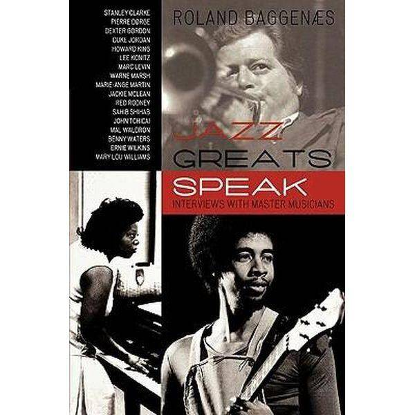 Jazz Greats Speak: Interviews with Master Musicians