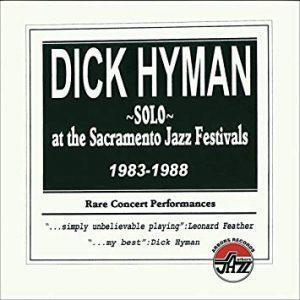 Dick Hyman- Solo at the Sacramento Jazz Festivals: 1983-1988