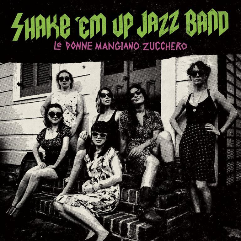 Shake em up jazz band le donne mangiano zucchero