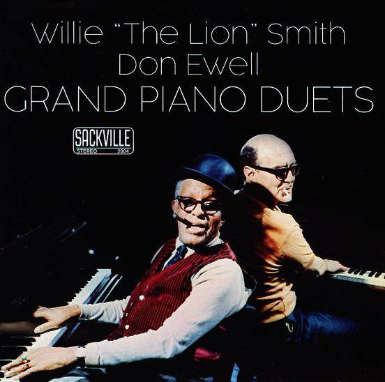 """Willie """"The Lion"""" Smith & Don Ewell Grand Piano Duets"""