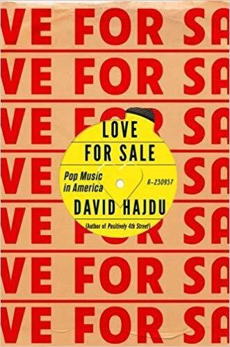 Love for Sale: Pop Music in America by David Hajdu