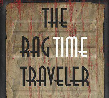 The RagTime Traveler A Mystery by Larry & Casey Karp