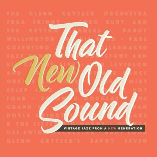 That New Old Sound: Vintage Jazz From A New Generation