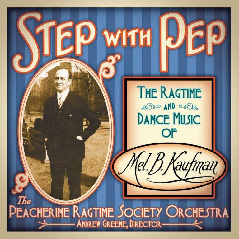 2234 cover 1500pxh 800x 768x768 - Step with Pep: The Ragtime and Dance Music of Mel. B. Kaufman