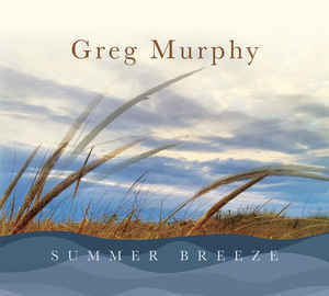 Greg Murphy: Summer Breeze