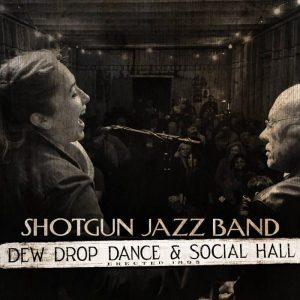 a1879621236 16 e1562380479117 300x300 - Shotgun Jazz Band- Live at The Dew Drop