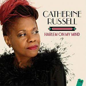 Catherine Russell • Harlem on my Mind
