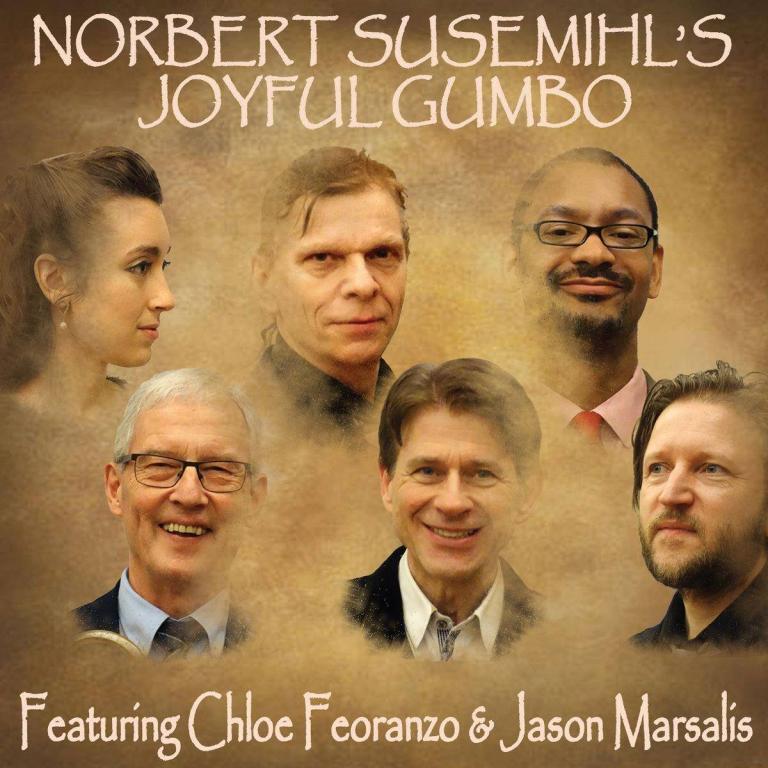 Norbert Susemihl's Joyful Gumbo - Featuring Chloe Feoranzo & Jason Marsalis