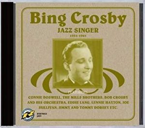 Bing Crosby Jazz Singer 1931-1941