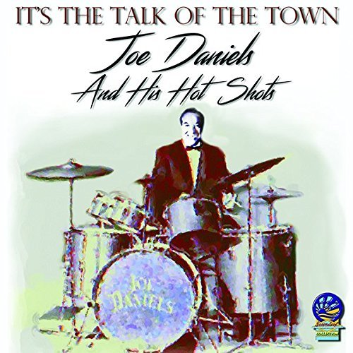 Joe Daniels And His Hotshots • It's The Talk Of The Town