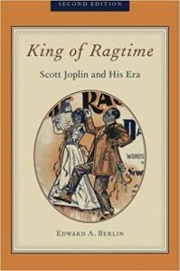 King of Ragtime: Scott Joplin and his Era (2nd Edition)