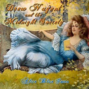 Drew Nugent- Alice Blue Gown & I'll Never Be The Same