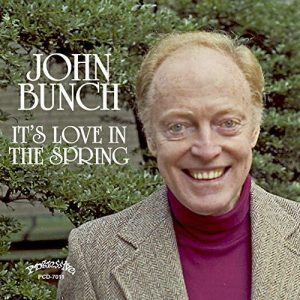 John Bunch- It's Love In The Spring