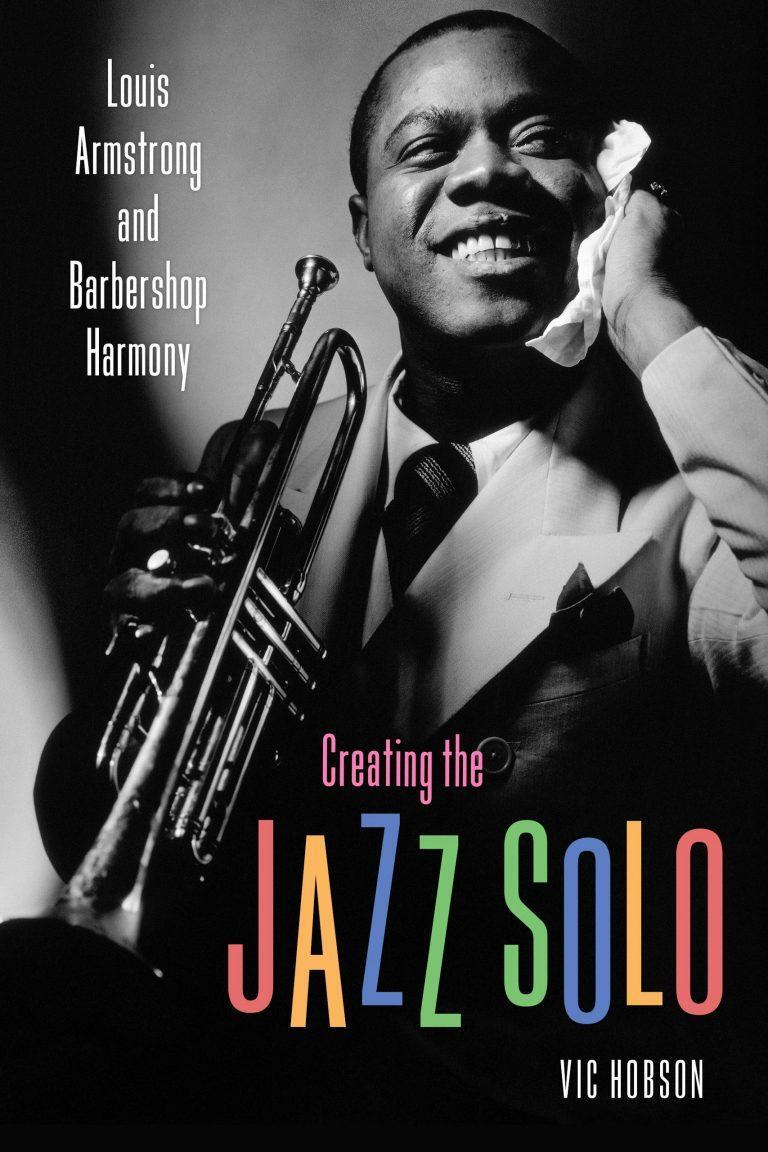 Creating the Jazz Solo Louis Armstrong