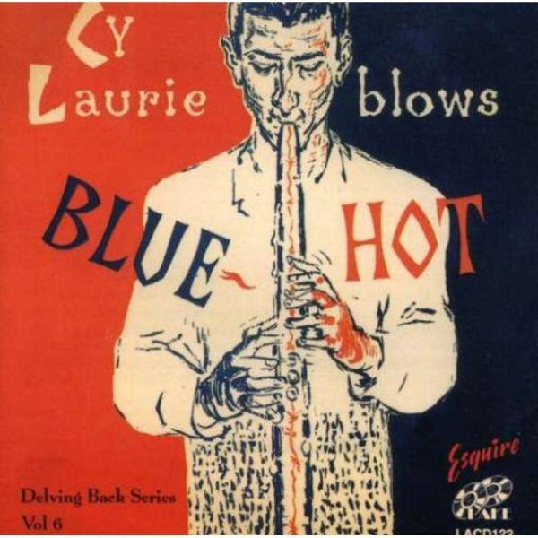 Cy Laurie Blows Blue Hot album cover