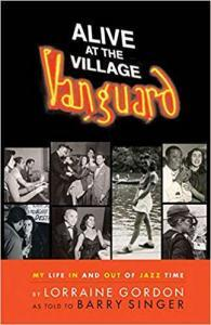 Alive at the Village Vanguard: By Lorraine Gordon