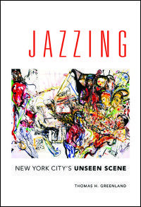 JAZZING: New York City's Unseen Scene