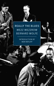 Really The Blues by Mezz Mezzrow and Bernard Wolfe