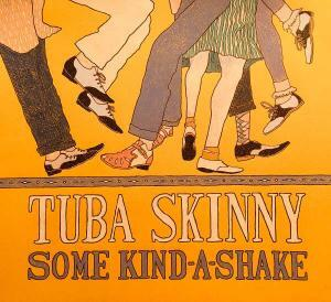 Tuba Skinny 2019 album Some Kind-a-Shake cover image