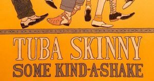 Tuba Skinny 2019 album Some Kind-a-Shake