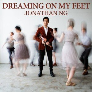 Jonathan Ng Dreaming on my Feet
