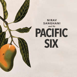 Nirav Sanghani and the Pacific Six Album Cover