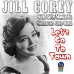 Jill Corey: Let's Go To Town