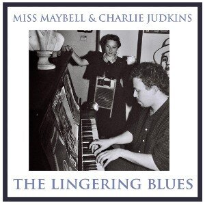 Miss Maybell and Charlie Judkins Lingering Blues
