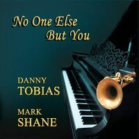Danny Tobias & Mark Shane No One Else But You