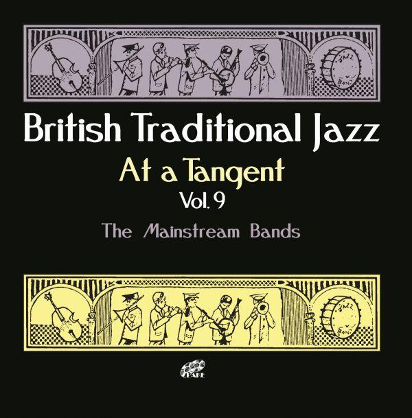 tangent 9 - British Traditional Jazz At a Tangent Vol.9: The Mainstream Bands