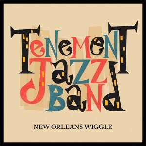 Tenement Jazz Band New Orleans Wiggle