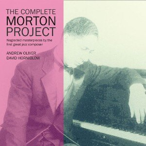 The Complete Morton Project ANDREW OLIVER DAVID HORNIBLOW
